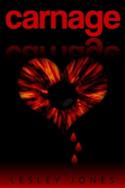 Carnage - Book #1 The Story Of Us ebook by Lesley Jones