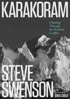 Karakoram - Climbing Through the Kashmir Conflict ebook by Steve Swenson