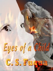 Eyes of a Child ebook by C.S. Fuqua