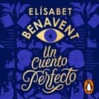 Un cuento perfecto audiobook by Elísabet Benavent