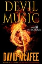 Devil Music and 18 Other Stories ebook by David McAfee