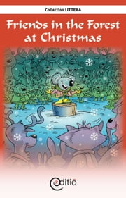 Friends in the Forest at Christmas - Christmas ebook by Michael Farkas,Benoît Laverdière,Martin Poulin