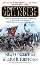Gettysburg - A Novel of the Civil War ebook by Newt Gingrich, William R. Forstchen