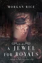 A Jewel for Royals (A Throne for Sisters—Book Five) ebook by