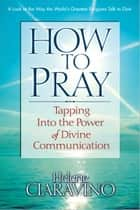 How to Pray ebook by Helene Ciaravino