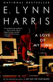 A Love of My Own ebook by E. Lynn Harris