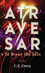 Atravesar - To Break the Skin ebook by CE Ostra