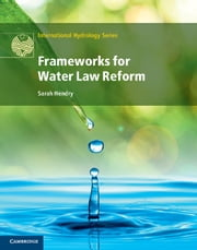 Frameworks for Water Law Reform ebook by Sarah Hendry