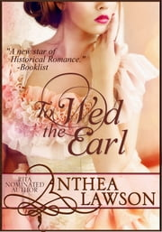 To Wed the Earl - A Regency Novella ebook by Anthea Lawson