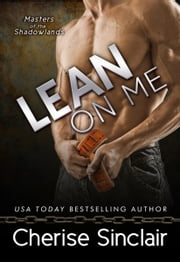 Lean on Me (Masters of the Shadowlands 4) ebook by Cherise Sinclair