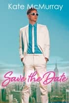 Save the Date ebook by Kate McMurray
