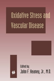 Oxidative Stress and Vascular Disease ebook by John F. Keaney Jr.