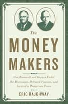 The Money Makers ebook by Eric Rauchway