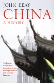 China: A History ebook by John Keay