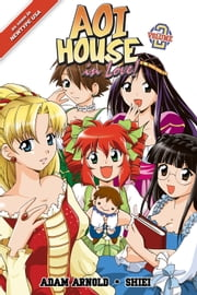 Aoi House in Love! Vol. 02 ebook by Adam Arnold, Shiei