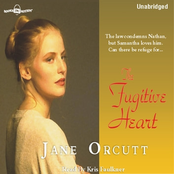 The Fugitive Heart audiobook by Jane Orcutt