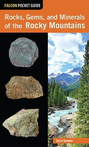 Rocks, Gems, and Minerals of the Rocky Mountains ebook by Garret Romaine