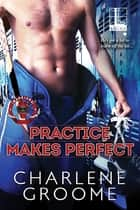 Practice Makes Perfect ebook by