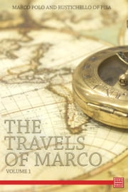 The Travels of Marco Polo - Volume 1 ebook by Marco Polo,Rustichello of Pisa