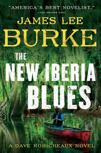 The New Iberia Blues - A Dave Robicheaux Novel ebook by James Lee Burke