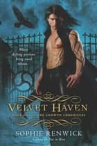Velvet Haven - The Immortals of Annwyn: Book One ebook by Sophie Renwick