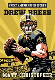 Great Americans in Sports: Drew Brees ebook by Matt Christopher