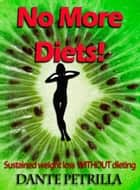 No More Diets! ebook by