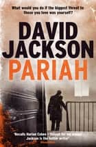 Pariah - A slick edge-of-your-seat crime thriller ebook by David Jackson