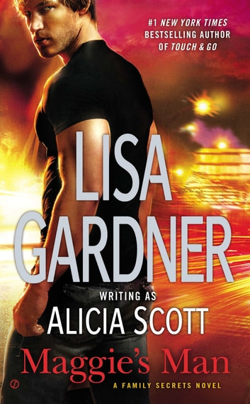Maggie's Man - A Family Secrets Novel ebook by Lisa Gardner