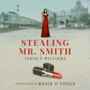 Stealing Mr. Smith audiobook by Tanya E Williams