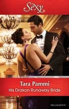 His Drakon Runaway Bride ebook by Tara Pammi