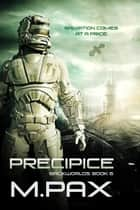 Precipice - The Backworlds, #6 ebook by M. Pax