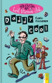 Best Friends Club: Daddy cool eBook by Karin Ammerer