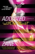 Addicted with a Twist ebook by Zane