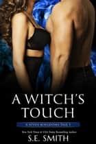 A Witch's Touch - A Seven Kingdoms Tale 3 eBook by S.E. Smith