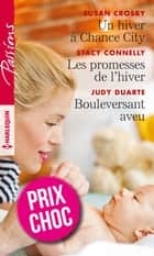 Un hiver à Chance City - Les promesses de l'hiver - Bouleversant aveu ebook by Susan Crosby, Judy Duarte, Stacy Connelly