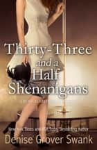 Thirty-Three and a Half Shenanigans - Rose Gardner Mystery #6 ebook by Denise Grover Swank
