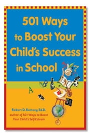 501 Ways to Boost Your Child's Success in School ebook by Ramsey, Robert