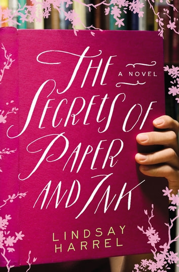 The Secrets of Paper and Ink ebook by Lindsay Harrel