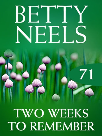 Two Weeks to Remember (Mills & Boon M&B) (Betty Neels Collection, Book 71) ebook by Betty Neels