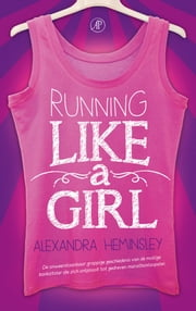 Running like a girl ebook by Alexandra Heminsley, Inge Pieters