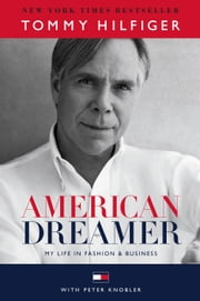 American Dreamer - My Life in Fashion & Business ebook by Kobo.Web.Store.Products.Fields.ContributorFieldViewModel
