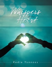 Whispers of the Heart ebook by Radia Yunnoos