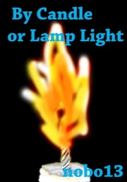 By Candle Or Lamp Light ebook by Nobo13