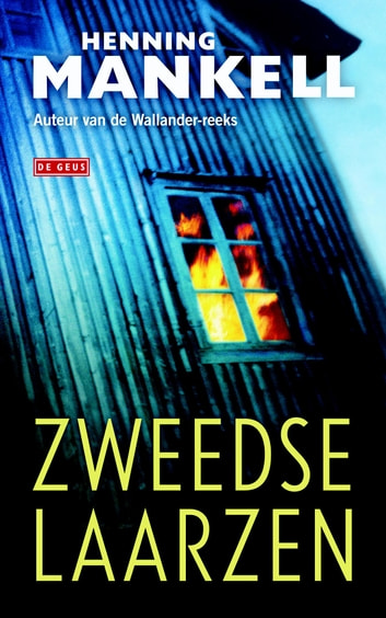 Zweedse laarzen ebook by Henning Mankell