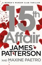 15th Affair - The evidence doesn't lie... (Women's Murder Club 15) ebook by James Patterson