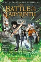 Battle of the Labyrinth: The Graphic Novel, The ebook by Rick Riordan, Robert Venditti, Orpheus Collar,...
