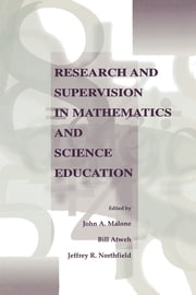 Research and Supervision in Mathematics and Science Education ebook by John A. Malone,Bill Atweh,Jeffrey Northfield,Jeff Northfield