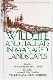 Wildlife and Habitats in Managed Landscapes ebook by Jon Rodiek,Jon Rodiek,Eric Bolen