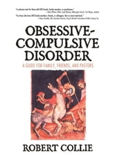 Obsessive-Compulsive Disorder - A Guide for Family, Friends, and Pastors ebook by Robert Collie